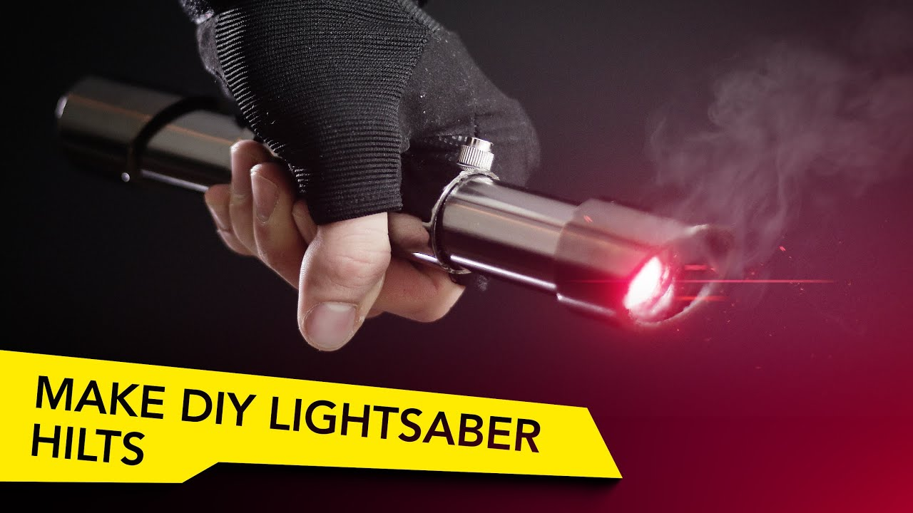 How To Make Epic Diy Lightsaber Hilts