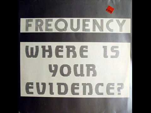 Frequency   Where Is Your Evidence Hard ! Harder !!
