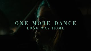 LONG WAY HOME - ONE MORE DANCE
