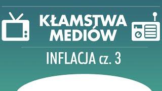 Kłamstwa Mediów 1x3 - Prawdziwa Inflacja to 8% (część 3)