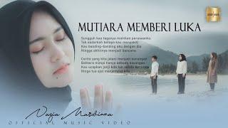 Nazia Marwiana - Mutiara Memberi Luka (Official Music Video)