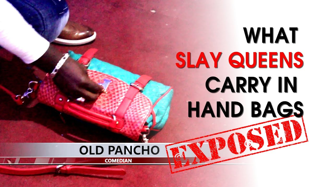 Old Pancho Exposed what Slay Queens Carry in their handbags
