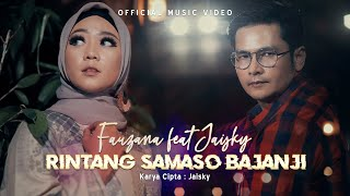 Fauzana feat Jaisky - Rintang Samaso Bajanji (Official Music Video) Lagu Minang Terbaru
