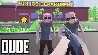 Dude Theft Auto - Dude Simulator