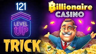 Billionaire Casino Level Up Fast / From Level 1 To 121 screenshot 1