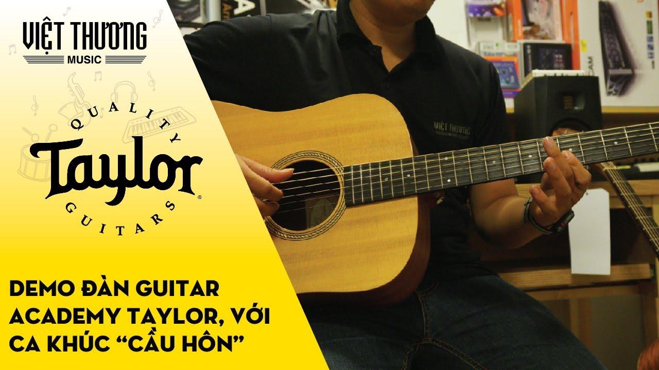 Demo Đàn Guitar Taylor với ca khúc Cầu Hôn - Văn Mai Hương