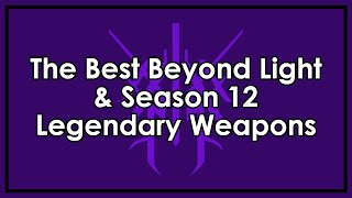 Destiny 2: The Best Beyond Light/Season 12 Legendary Weapons & Perk Rolls