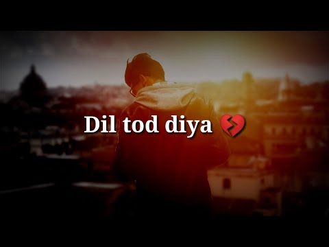 Dil Tod Diya ❤ Sad Heart Touching Hindi Shayari
