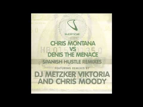 Chris Montana vs Denis The Menace - Spanish Hustle (DJ Metzker Viktoria Remix)