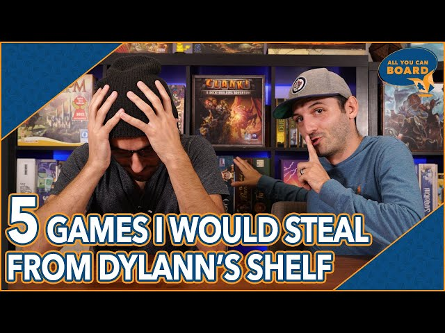 5 GAMES I Would STEAL from Dylann's Shelf