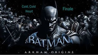 Arkham Origins- Cold Cold Heart: Episode 11 (Finale)-  Powerful Goodness   DAG