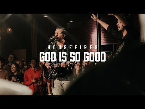 Housefires - God Is So Good // Feat. Pat Barrett (Official Music Video)