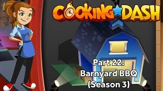 Cooking Dash | Part 22 | Barnyard BBQ (Season 3)