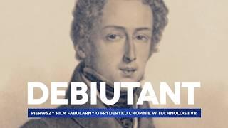 """""""Debiutant"""" – zapowiedź filmu fabularnego o Fryderyku Chopinie w technologii VR"""
