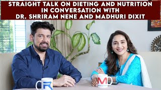 Straight Talk on Dieting and Nutrition in conversation with Dr Shriram Nene and Madhuri Dixit