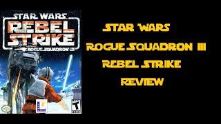 Star Wars: Rogue Squadron III - Rebel Strike Review