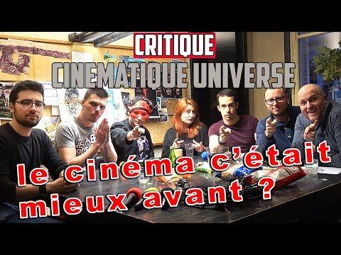 LE CINEMA C'ÉTAIT MIEUX AVANT ? (CCU : Critique Cinematique Universe)