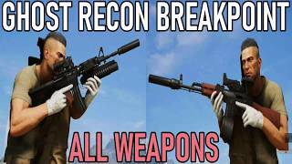 Ghost Recon BreakPoint - All Weapons