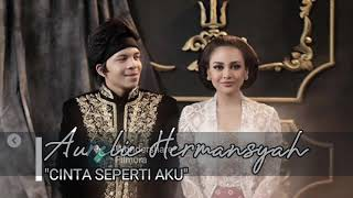 Aurelie Hermansyah - Cinta Seperti Aku (Official Video Lirik)