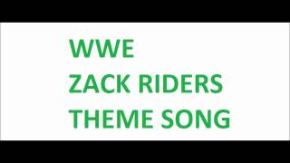 ZACK RIDERS THEME SONG