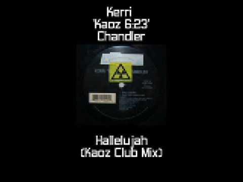 Kerri Chandler  Hallelujah Kaoz Club Mix