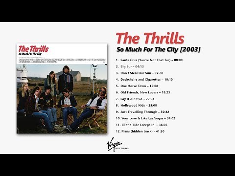 The Thrills - So Much For The City [2003] [Full album HQ]