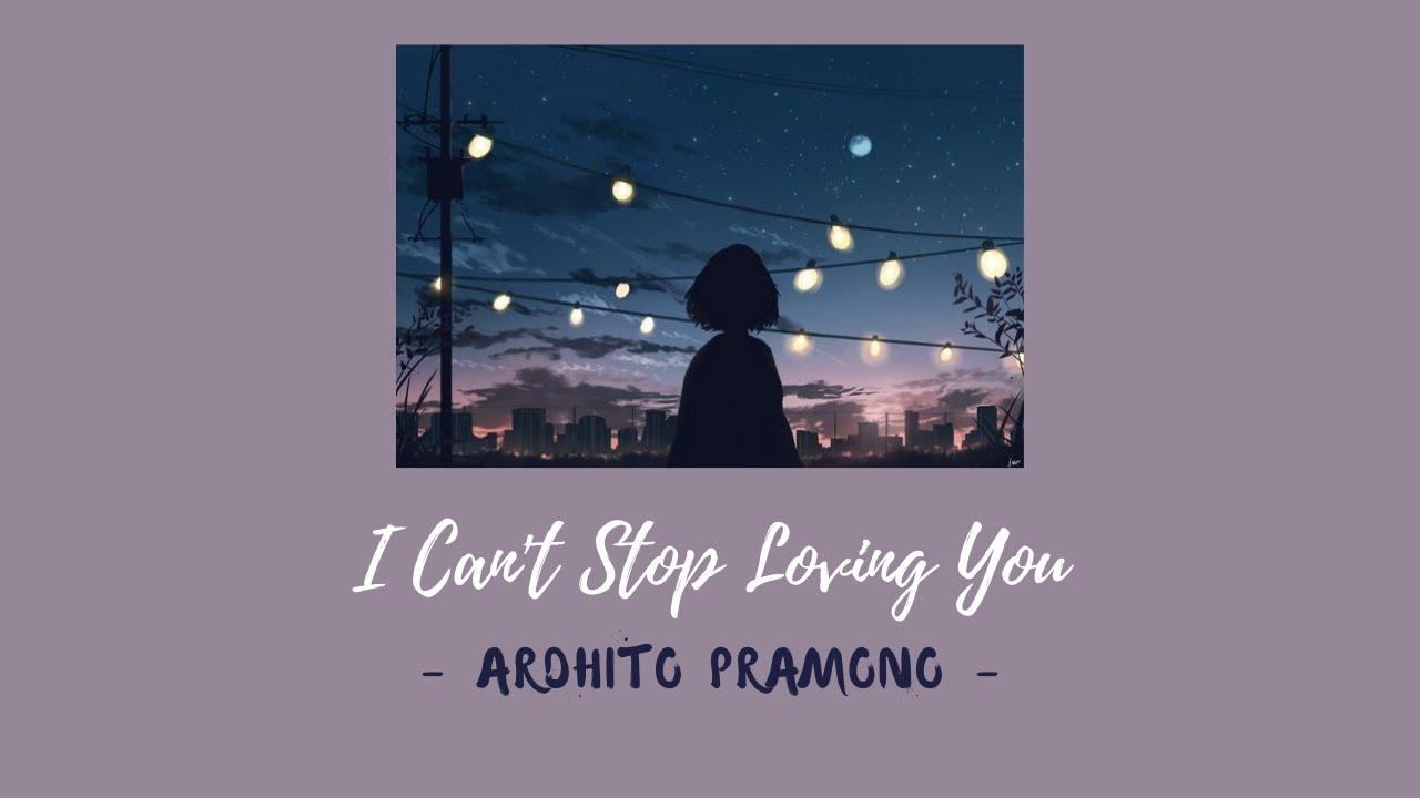 Ardhito Pramono   I Can't Stop Loving You I Terjemahan Lyrics ...