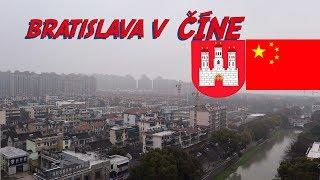 Bratislava v Číne │Čo majú spoločné │ cestovný VLOG