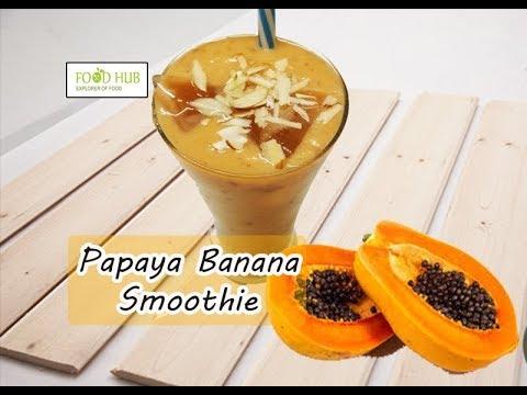 Papaya Smoothie | Papaya Banana Smoothie For Healthy Digestion And Weight Loss Recipe By Food Hub