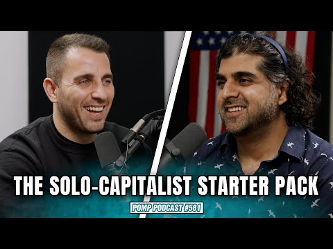 The Solo-Capitalist Starter Pack | Shaan Puri | Pomp Podcast #581