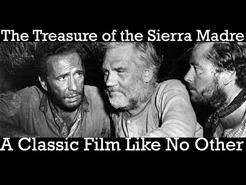 The Treasure of the Sierra Madre From A 2018 Viewpoint l Old on Old