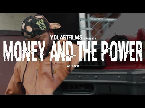 Williesco -  Money And The Power (Official Video) Shot by YoLastFilms