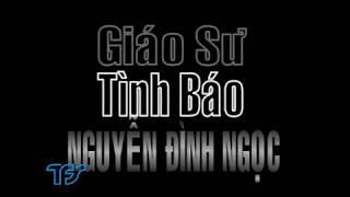 Phim : Gíao sư tình báo Nguyễn Đình Ngọc ( tập 1)
