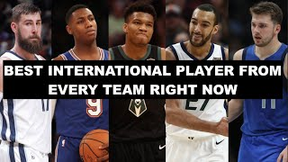 Ranking The Best International Player From Every NBA Team Right Now
