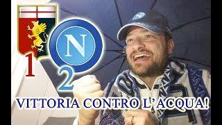 GENOA vs NAPOLI 1-2!!! VITTORIA BAGNATA E VITTORIA FORTUNATA - VINCIAMO CON IL CUORE!!!