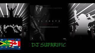 EL CHAPO RIDDIM MIX FT. POPCAAN, TEFLON, MASICKA & MORE {DJ SUPARIFIC}