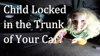 does your child know what to do if they get locked in the trunk of a car
