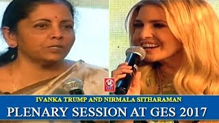 Ivanka Trump And Nirmala Sitharaman Engage In Plenary Session At GES 2017 | Part 1 | V6 News