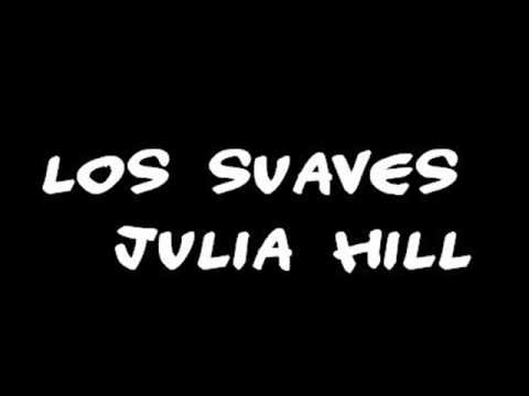 Los Suaves - Julia Hill