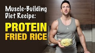 Mass Building Diet: Bulk Up Fast With This High Protein Fried Rice Recipe