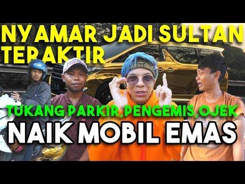 Image of NYAMAR JADI SULTAN! Traktir Tukang Parkir, Ojek, Pengemis. Naik Mobil Emas