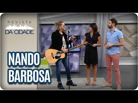 Música E Bate-Papo Com Nando Barbosa E Sua Família - Revista Da Cidade (22/02/18)