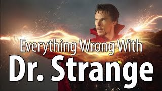 Everything Wrong With Dr. Strange In 15 Minutes Or Less