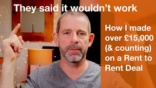 HOW I MADE OVER £15k ON 1 RENT TO RENT DEAL