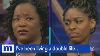 I've been living a double life…And you need to know! | The Maury Show