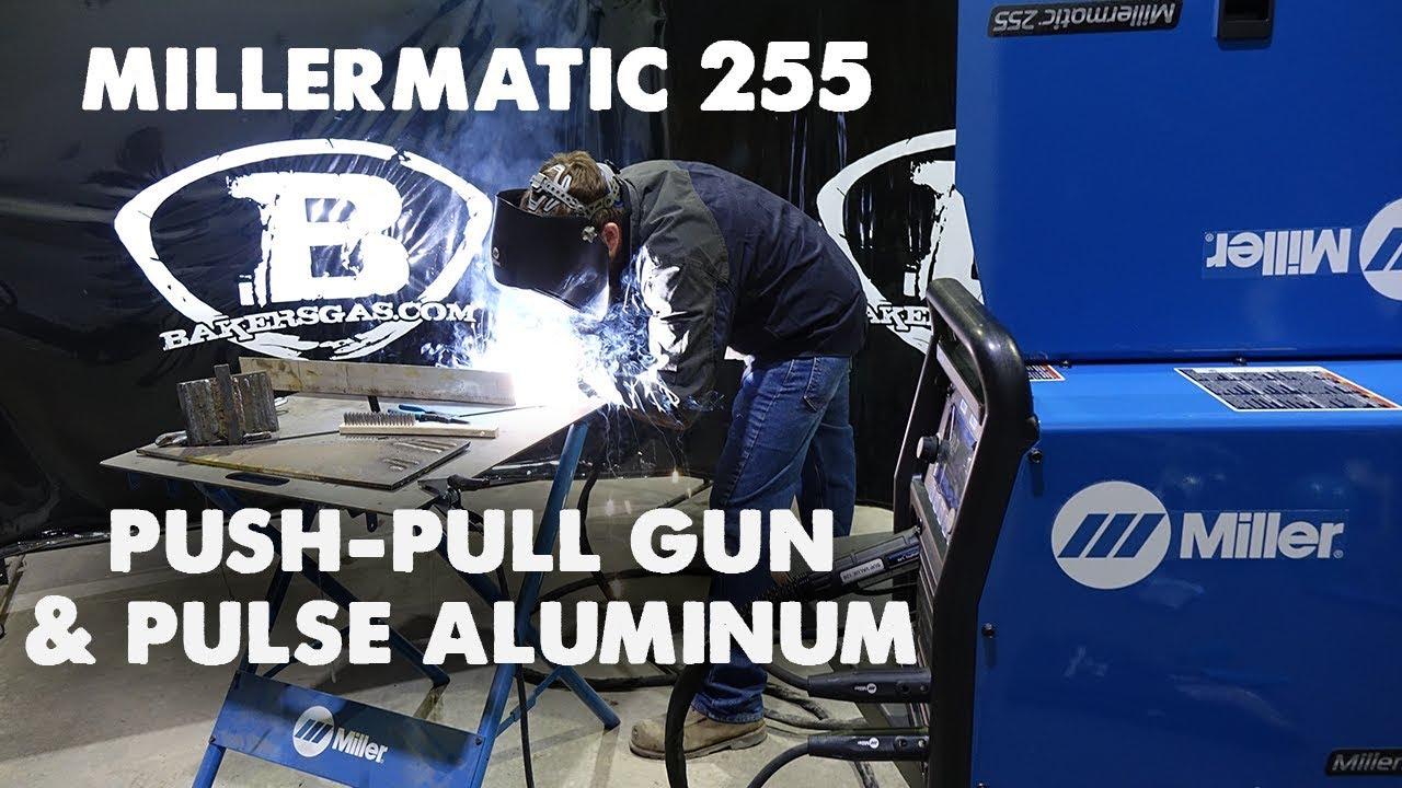 Millermatic 255 Pulse MIG Welder - Push-Pull Gun & Pulse Aluminum Demo