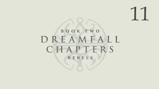 Dreamfall Chapters (Book Two: Rebels) - Прохождение pt11 (Финал)