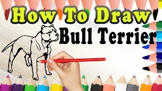 How To Draw A Bull Terrier DOG | Draw Easy For Kids
