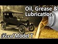 Ford Model T - Oil, Grease & Lubrication