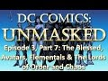 DC Comics Heroes & Inhabitants UnMasked - Avatars, Elementals, Lords of Order & Chaos - Part 7/10
